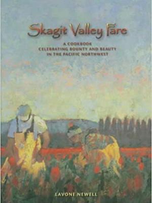 Skagit Valley Fare: A Cookbook